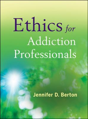 Ethics for Addiction Professionals By Berton, Jennifer D.
