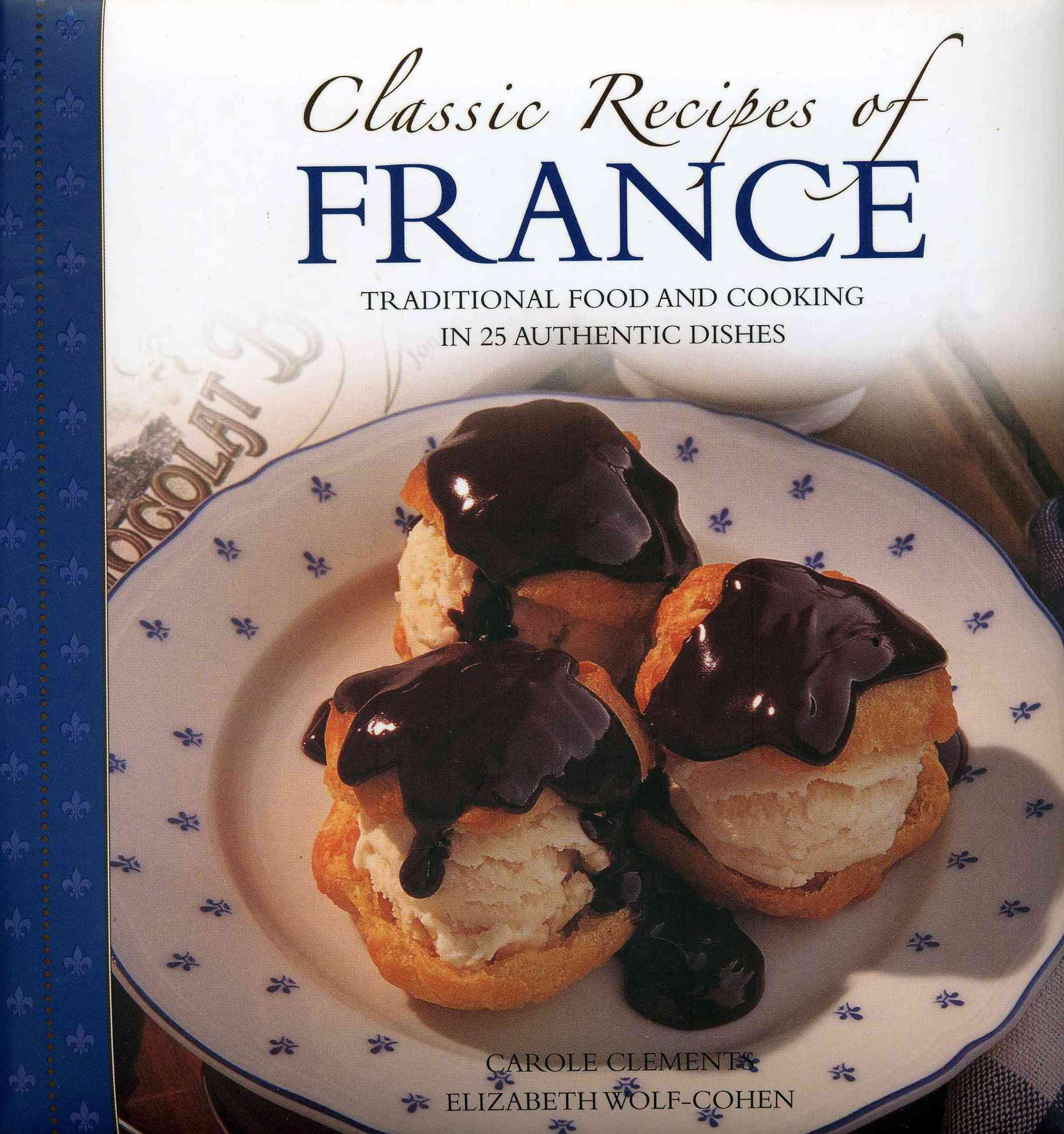 Classic Recipes of France By Clements, Carole/ Wolf-Cohen, Elizabeth